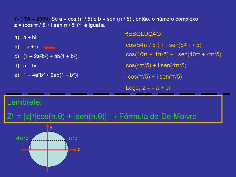 Zn = |z|n[cos(n.θ) + isen(n.θ)] → Fórmula de De Moivre